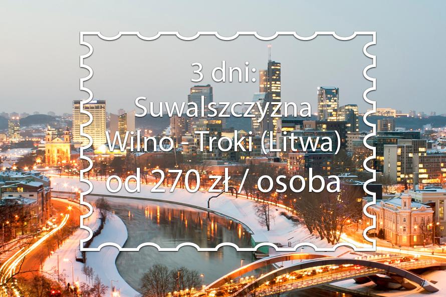 Trzydniowy pobyt z wizytą w Wilnie i Trokach